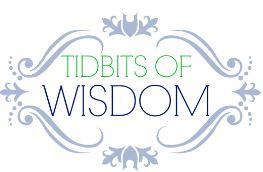 Tidbits of Wisdom